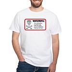 Warning: alcohol whispering White T-Shirt