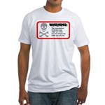 Warning: alcohol whispering Fitted T-Shirt