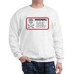 Warning: alcohol whispering Sweatshirt
