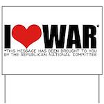 I Love War Yard Sign
