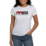 I Love War Women's T-Shirt
