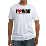 I Love War Fitted T-Shirt
