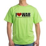 I Love War Green T-Shirt