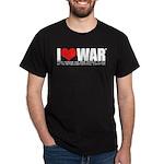 I Love War Dark T-Shirt