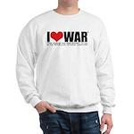 I Love War Sweatshirt