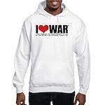I Love War Hooded Sweatshirt