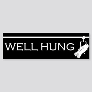 Well Hung Bumper Sticker