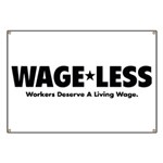 Wage*Less - Workers Deserve A Banner