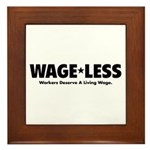 Wage*Less - Workers Deserve A Framed Tile
