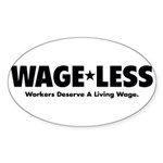 Wage*Less - Workers Deserve A Oval Sticker (10 pk)