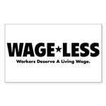 Wage*Less - Workers Deserve A Rectangle Sticker 1