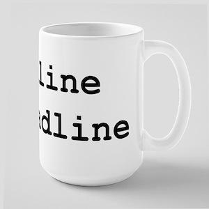 Deadlines Mugs