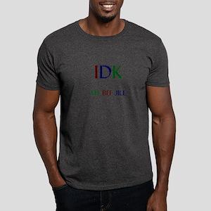 IDK My BFF Jill Dark T-Shirt
