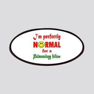 I'm perfectly normal for a Pulmonology Fello Patch