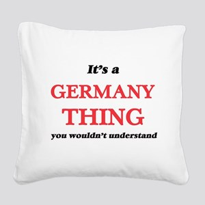 It's a Germany thing, you Square Canvas Pillow