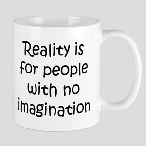 Reality is for people... Mug