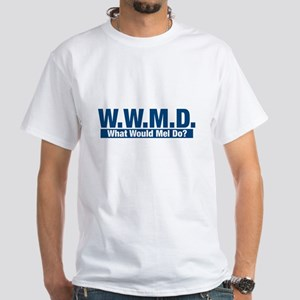WWMD What Would Mel Do? White T-Shirt
