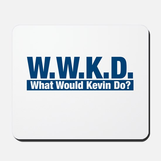 WWKD What Would Kevin Do? Mousepad