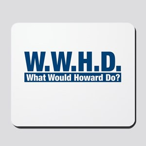 WWHD What Would Howard Do? Mousepad