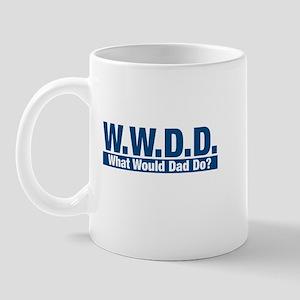 WWDD What Would Dad Do? Mug