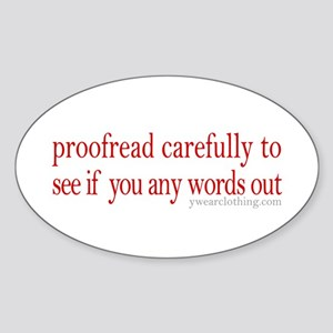 Proofread carefully Oval Sticker