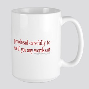 Proofread carefully Large Mug