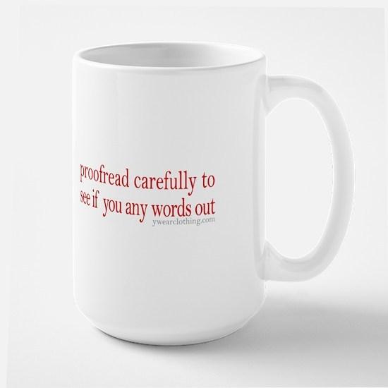 Proofread carefully Large Mug