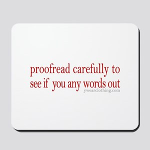 Proofread carefully Mousepad