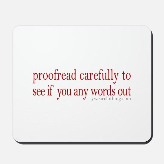 Proofread carefully Mousepad