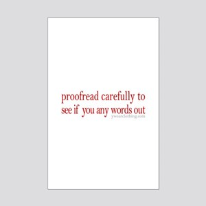 Proofread carefully Mini Poster Print