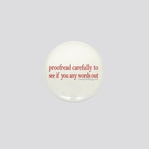 Proofread carefully Mini Button