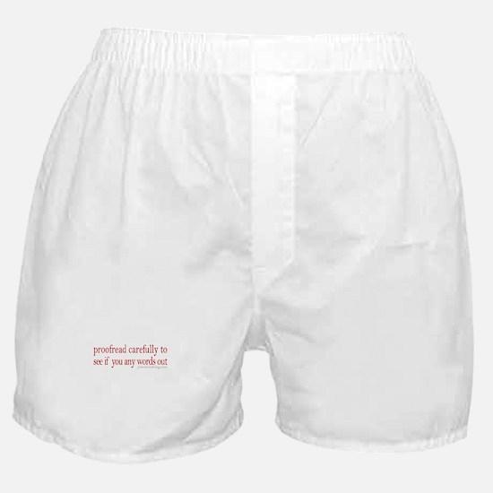 Proofread carefully Boxer Shorts
