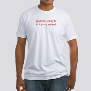 Proofread carefully Fitted T-Shirt