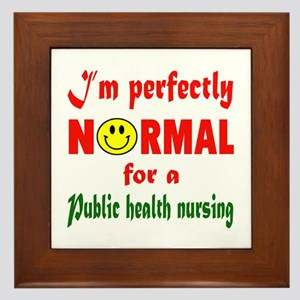 I'm perfectly normal for a Public heal Framed Tile