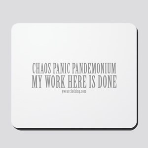 Work is Done Mousepad