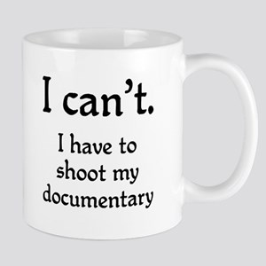 I can't..umentary Mug