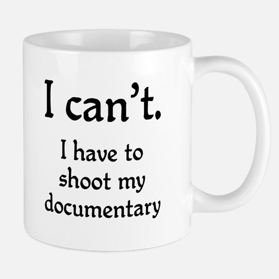 I can't...documentary Mug