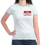 Doctor Name Tag Jr. Ringer T-Shirt