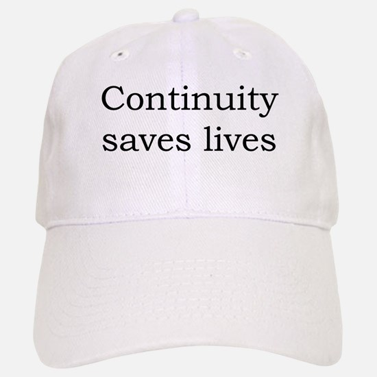 Continuity saves lives Baseball Baseball Cap