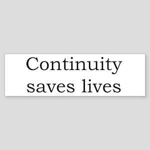 Continuity saves lives Bumper Sticker