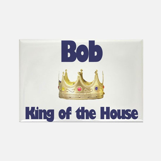 Bob - King of the House Rectangle Magnet