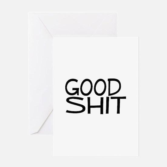 Good Shit Greeting Card