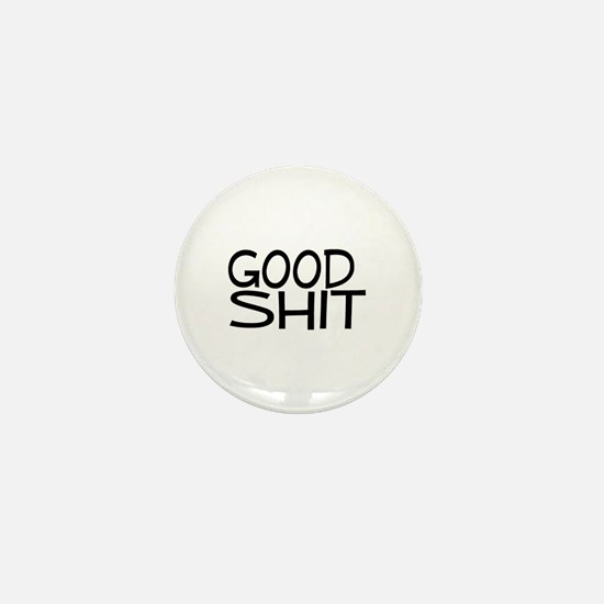 Good Shit Mini Button
