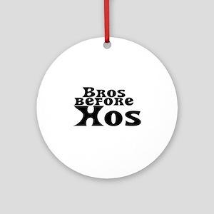 Bros Before Hos Ornament (Round)