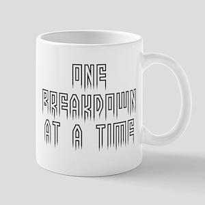 One breakdown at a time Mug