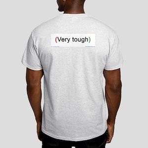 """Very tough"" (back) Ash Grey T-Shirt"