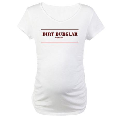 Dirt Burglar Maternity T-Shirt