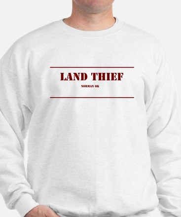 Land Thief Sweatshirt
