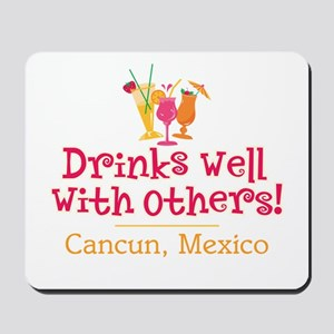Drinks Well_Cancun - Mousepad