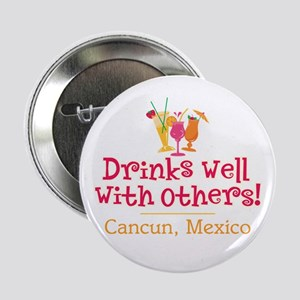 "Drinks Well_Cancun - 2.25"" Button"